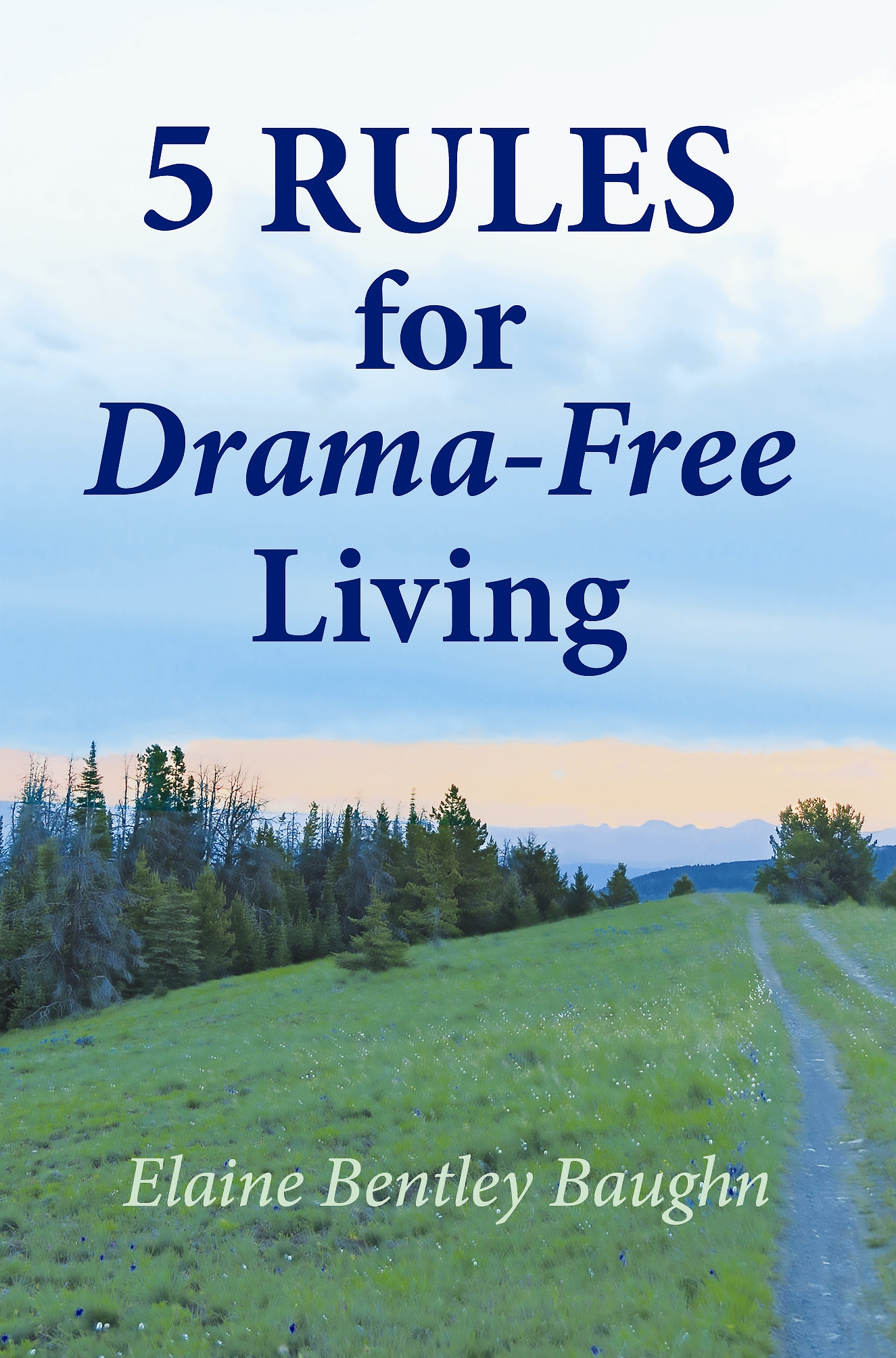 5 Rules For Dramafree Living By Elaine Bentley Baughn